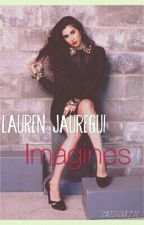 Lauren Jauregui Imagines by pizzaISthedeal