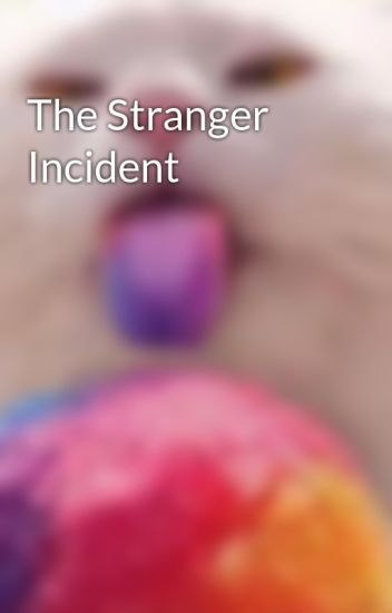 The Stranger Incident