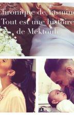 Chronique de Yasmine : Tout est une histoire de Mektoub [TERMINÉ] by PocahontasY
