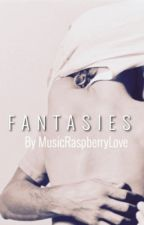 Fantasies: (mostly) Erotic One Shots by MusicRaspberryLove