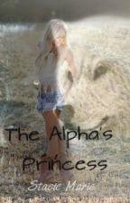 The Alpha's Princess by Stacie_M24