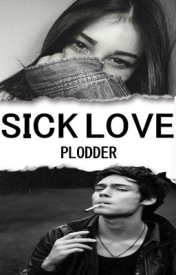 Sick Love (COMPLETA)