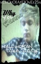 Why You Wanna {Niall Horan Love Story} by xxbeckieex