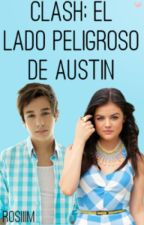 Clash: El lado peligroso de Austin (Segunda temporada de crash) by RoSi_M