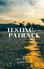Testing Patience by aaddicott