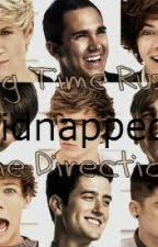 kidnapped by One Direction and Big Time Rush by one1directioner