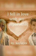 I Fell In Love With My Step Brother. by Kaylajxx