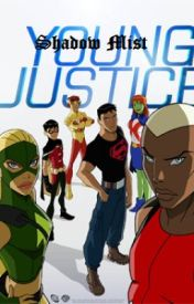 Young Justice: Shadow Mist by SAStewart