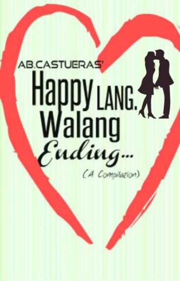 Happy Lang - Walang Ending (A Compilation) by AnneBernadetteCastueras