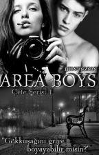 ÇETE SERİSİ -1- AREA BOYS by mrsyazars