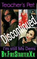 Teacher's Pet: I'm still Ms Demi (Demi Lovato Lesbian Stories) by FireStarterXx