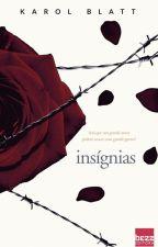 Insígnias (Apenas Capítulos para Degustação!) by autorkarolblatt
