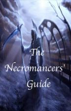 The Necromancers' Guide by Ravens_Gray