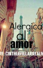 Alergica al amor. (Editando.) by CinthiaVillarrealM