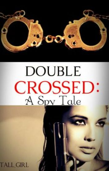 Double Crossed: A Spy Tale