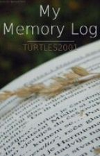 My Memory Log by TURTLES2001