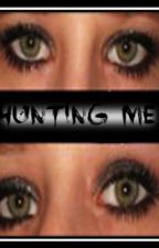 Hunting Me (Under Reconstruction) by Melanie_Cooper