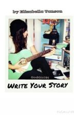 Write Your Story (Completed!) by GodGirl91