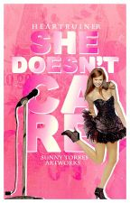 She Doesn't Care by heartruiner