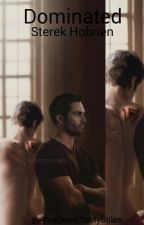 Dominated - Sterek by BeTheDerekToMyStiles