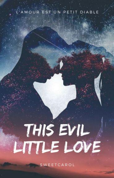 This Evil Little Love (L'amour est un petit diable)