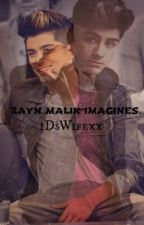 Zayn Malik Imagines. by 1DsWifexx