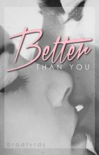 better than you | horan a.u by bradfvrds