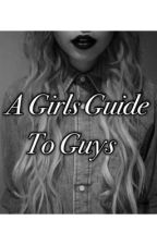 A girl's guide to guys by greenstar_15