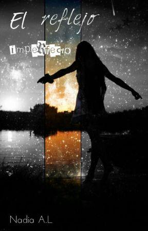 El reflejo imperfecto by Liboria2000