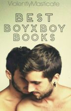 Best BoyxBoy Books by ViolentlyMasticate