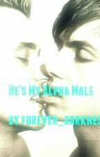 He's My Alpha Male (boyxboy) by Forever_darkness_25
