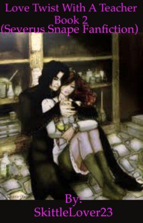 Love Twist With A Teacher Book 2 (Harry Potter/Severus Snape