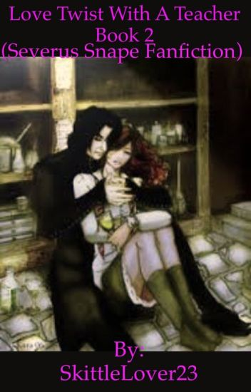 Love Twist With A Teacher Book 2 Harry Potterseverus Snape Fanficon Hold -6319