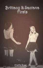 Brittany and Santana Firsts (A Glee Story) by UnicornMagick