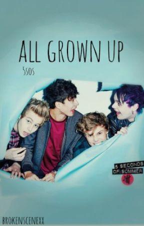 All Grown Up by brokenscenexx