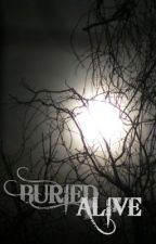 Buried Alive by _thewritersdiary_