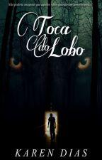 Toca do Lobo (SEM REVISÃO!) by KarenDias_