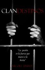 Clandestinos © (Editando) by NicoleUnrey