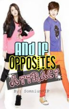And If Opposites Attract. by BuhayMariaClara