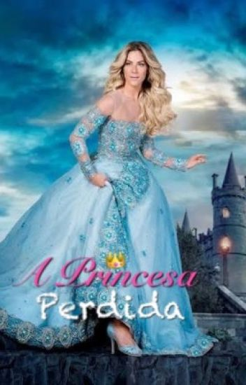 A Princesa Perdida.
