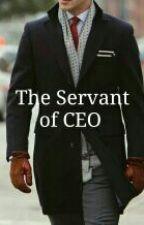 The Servant Of CEO by pipirupiru