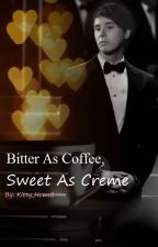 Bitter As Coffee, Sweet As Creme by Kitty_Howell