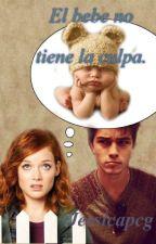 El bebe no tiene la culpa. [Pausada por un tiempo] by jessicapcg