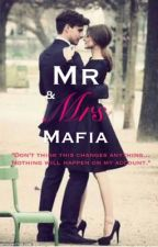 Mr and Mrs Mafia (ON HOLD TILL 2016) by girls_and_probs