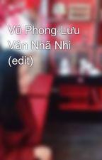 Vũ Phong-Lưu Vân Nhã Nhi (edit) by Lamlamhavu