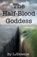 The Half-Blood Goddess by LJDownie