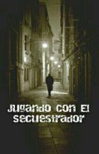 Jugando Con El secuestrador by Lost_Ghost_Reader