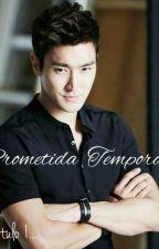 Prometida Temporal (Adaptación) by marianne656