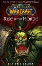 Rise of the Horde (Christie Golden) by Wow_is_life