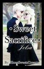 •Sweet Sacrifice [Jelsa]• by BluexSweetxDreams